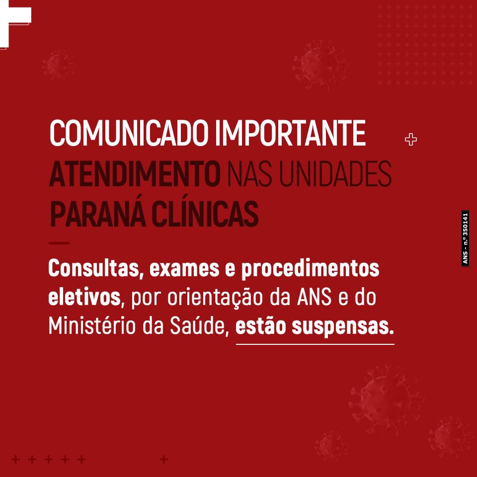 COMUNICADO IMPORTANTE – ATENDIMENTO PARANÁ CLÍNICAS