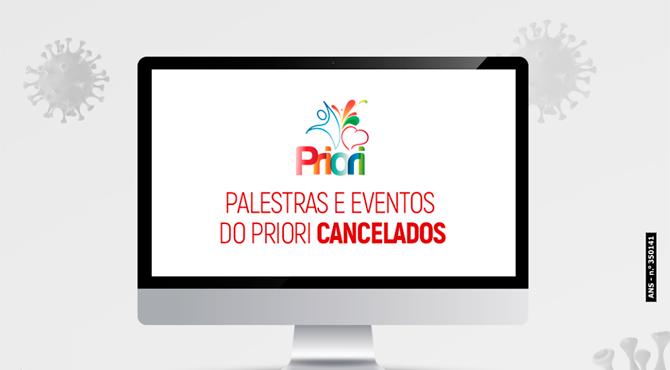 PALESTRAS E EVENTOS DO PRIORI CANCELADOS