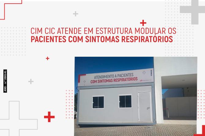 CIM CIC atende em estrutura modular os pacientes com sintomas respiratórios