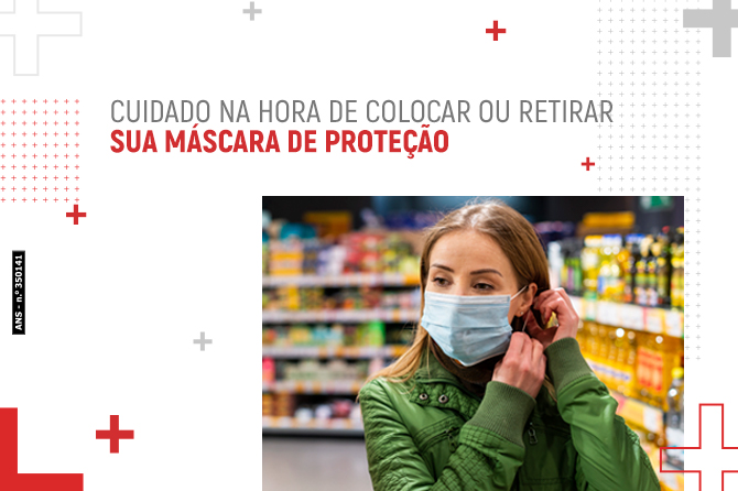 Cuidados na hora de colocar ou retirar sua máscara de proteção