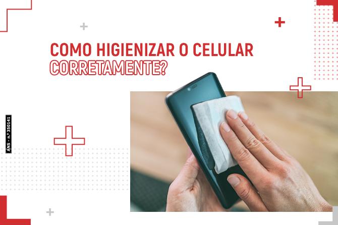 Como higienizar o celular corretamente?