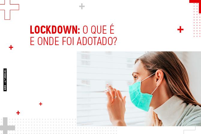 Lockdown: o que é e onde foi adotado?