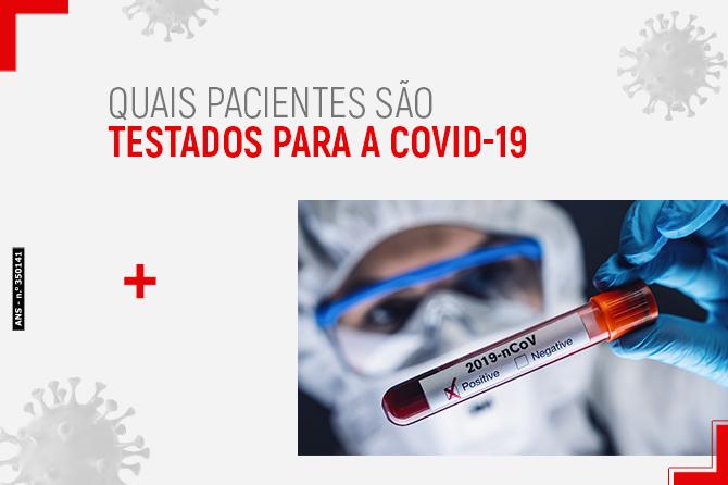 Quais pacientes são testados para a COVID-19?