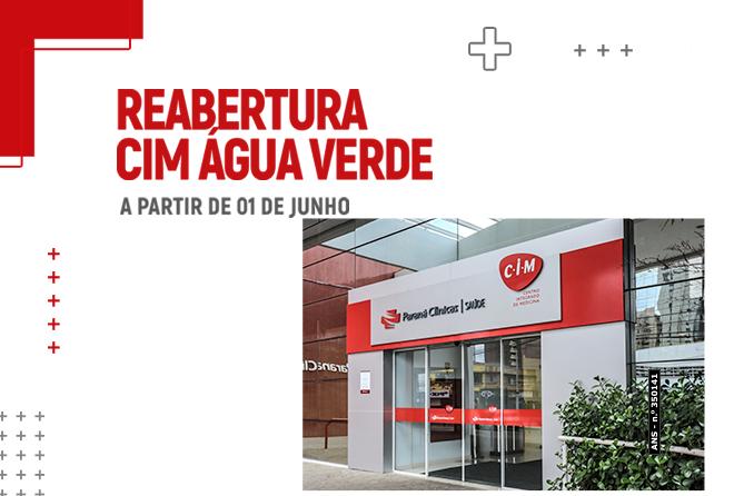 Informe: Reabertura CIM Água Verde Paraná Clínicas
