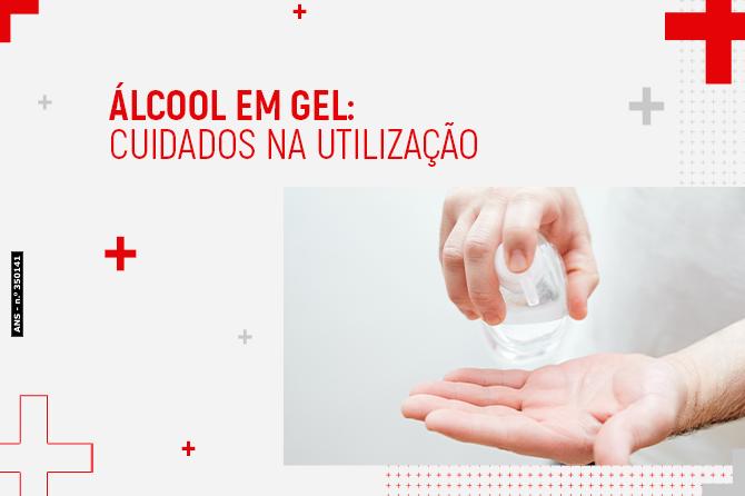 Álcool em gel: cuidados na utilização