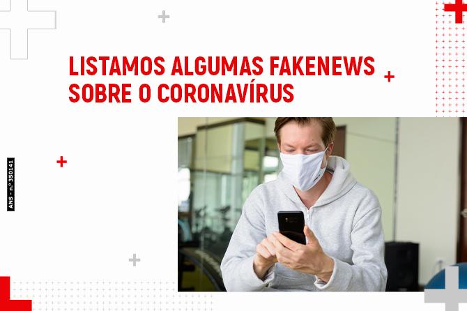 Listamos algumas fakenews sobre o coronavírus