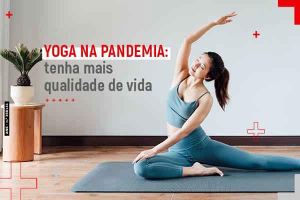 Yoga na Pandemia: Tenha mais qualidade de vida