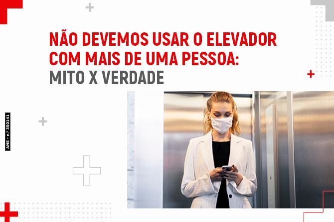 Não devemos usar o elevador com mais de uma pessoa: Mito X Verdade