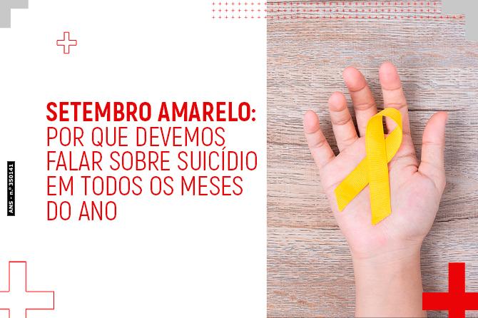 Setembro Amarelo: por que devemos falar sobre suicídio em todos os meses do ano