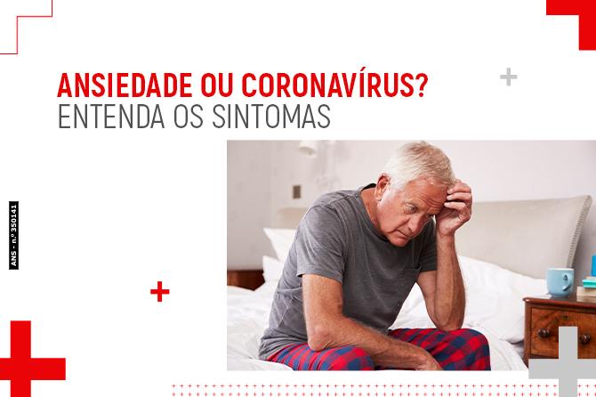 Ansiedade ou coronavírus? Entenda os sintomas