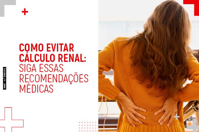 Como evitar cálculo renal: siga essas recomendações médicas