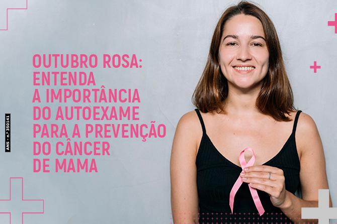 Outubro Rosa: entenda a importância do autoexame para a prevenção do câncer de mama